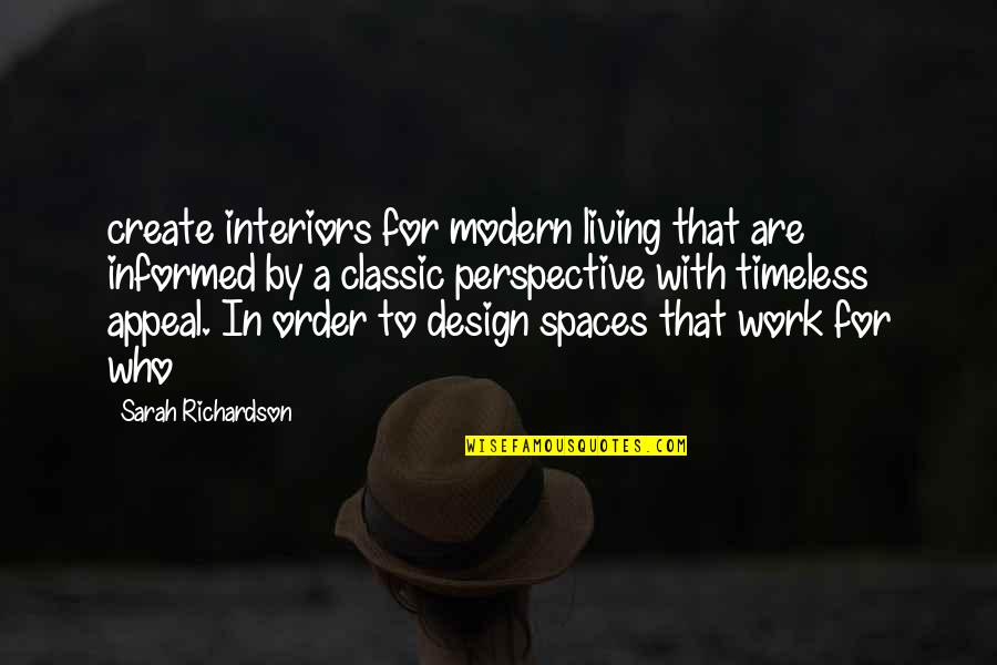 Living Spaces Quotes By Sarah Richardson: create interiors for modern living that are informed