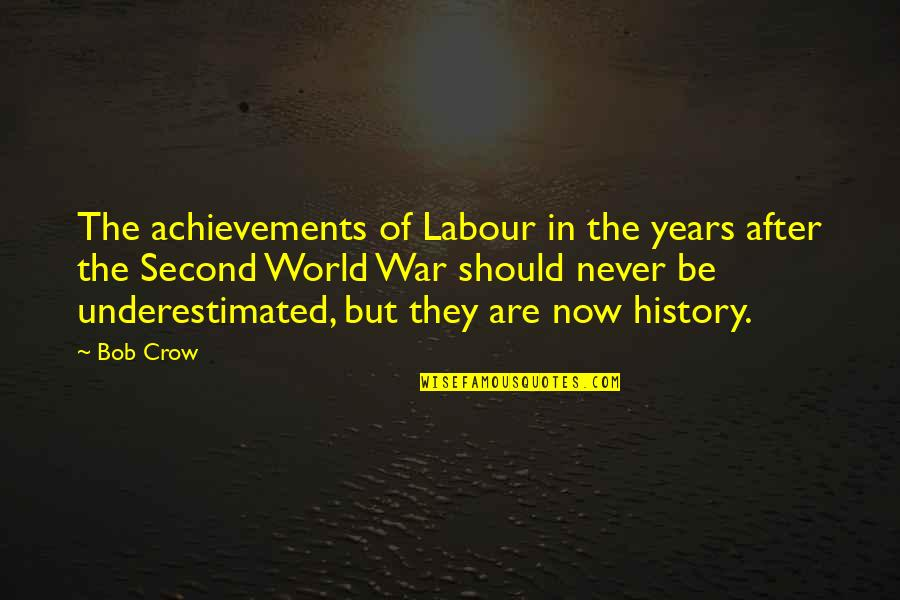 Living Young And Having Fun Quotes By Bob Crow: The achievements of Labour in the years after
