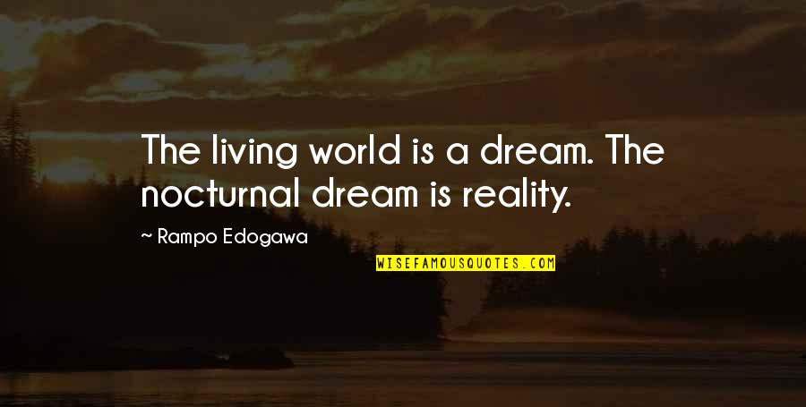 Living Your Dream Life Quotes By Rampo Edogawa: The living world is a dream. The nocturnal