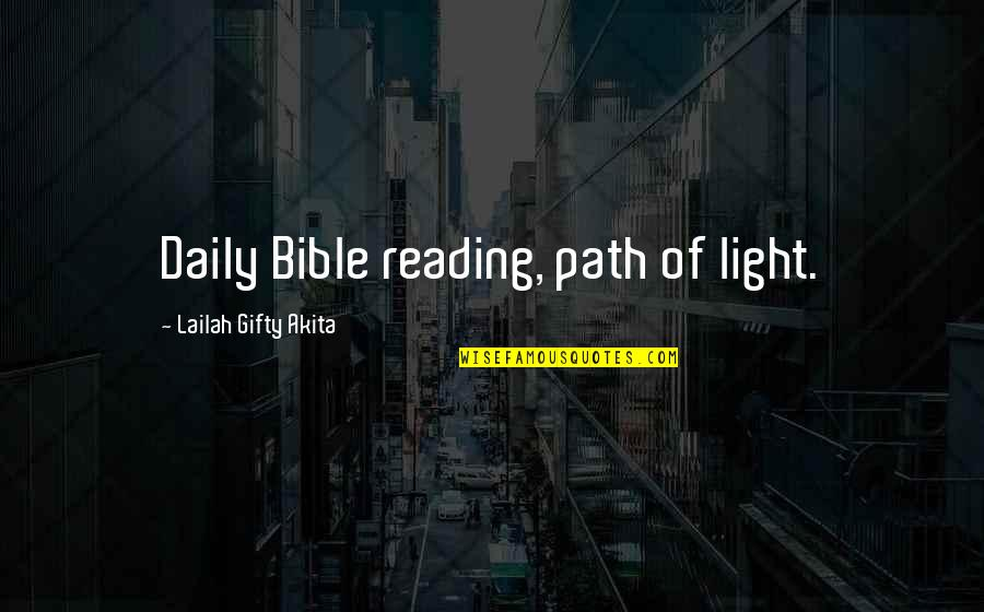 Living Your Own Path Quotes By Lailah Gifty Akita: Daily Bible reading, path of light.