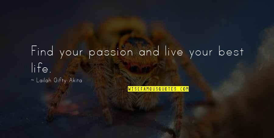 Living Your Passion Quotes By Lailah Gifty Akita: Find your passion and live your best life.