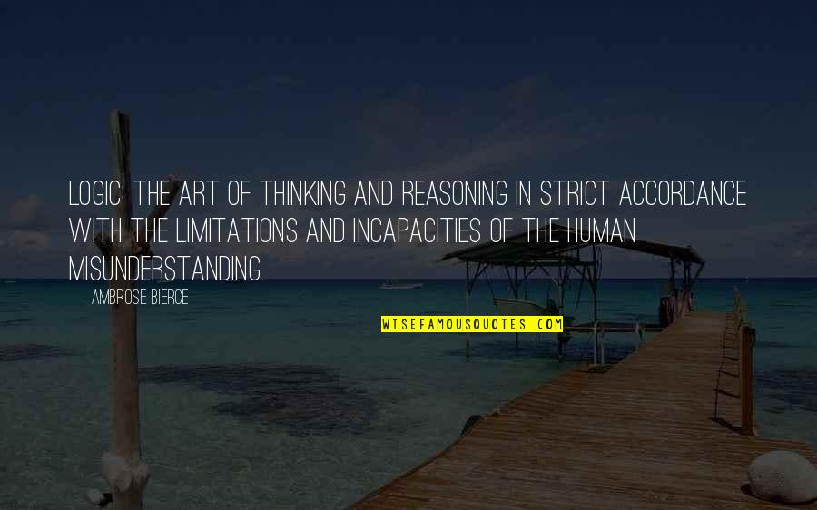 Liyana Quotes By Ambrose Bierce: Logic: The art of thinking and reasoning in