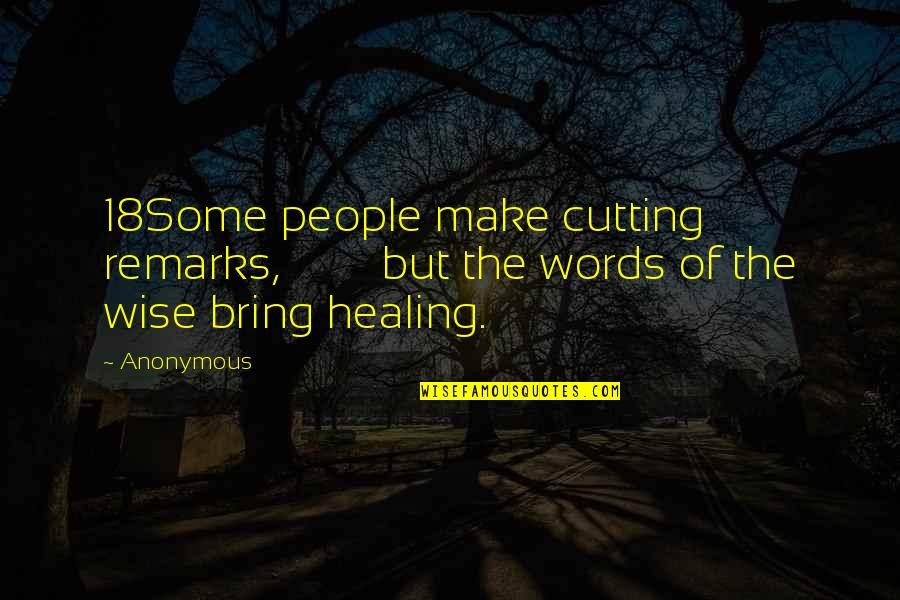 Liz Lochhead Quotes By Anonymous: 18Some people make cutting remarks, but the words