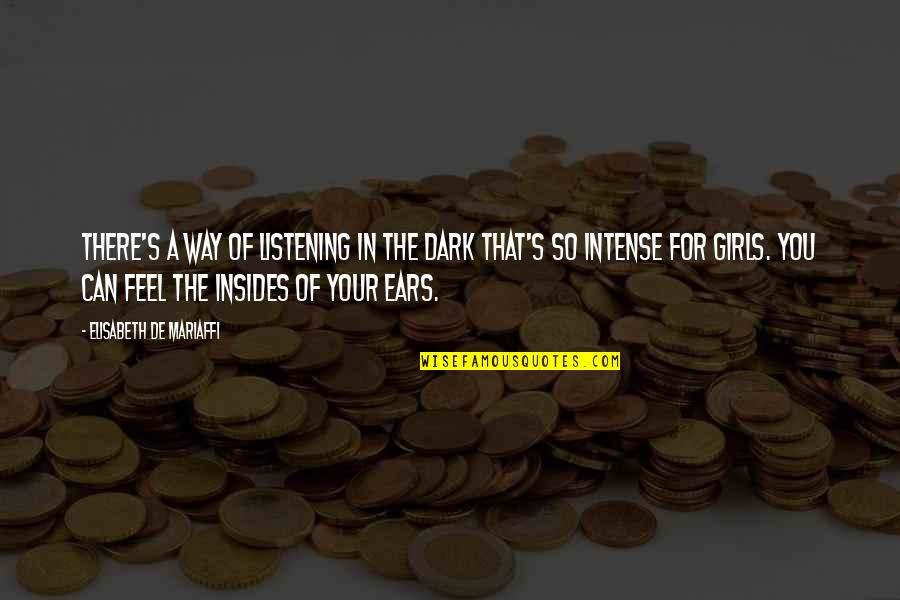 Lizzy Borden Quotes By Elisabeth De Mariaffi: There's a way of listening in the dark