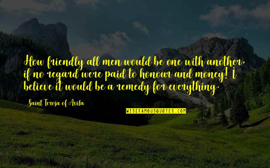 Lizzy Borden Quotes By Saint Teresa Of Avila: How friendly all men would be one with