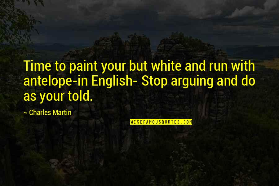 Llhasa Quotes By Charles Martin: Time to paint your but white and run