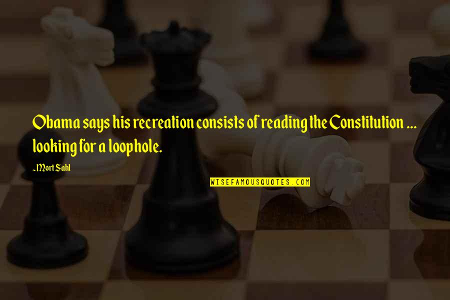 Llhasa Quotes By Mort Sahl: Obama says his recreation consists of reading the
