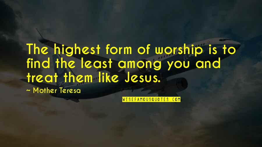 Lloyd Ninjago Quotes By Mother Teresa: The highest form of worship is to find