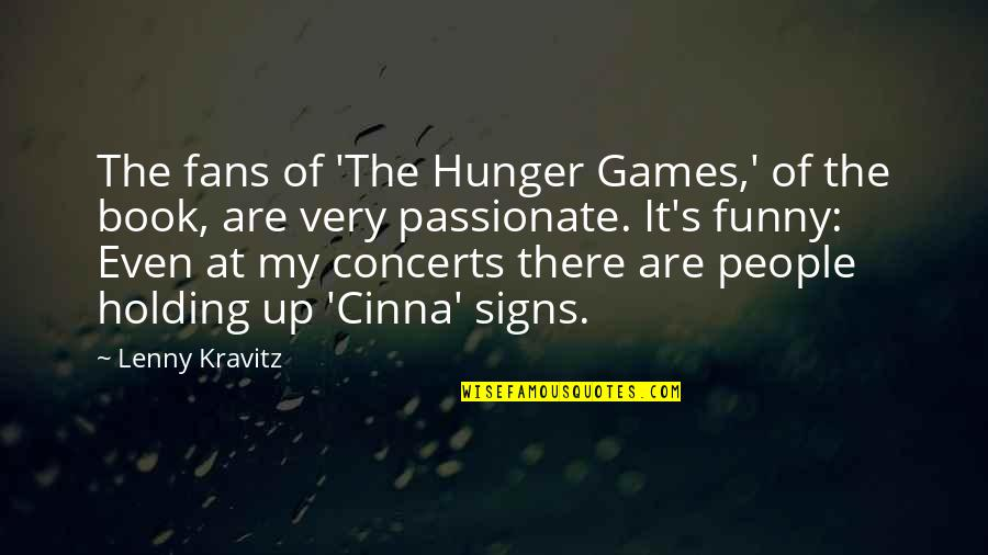 Lobes Quotes By Lenny Kravitz: The fans of 'The Hunger Games,' of the