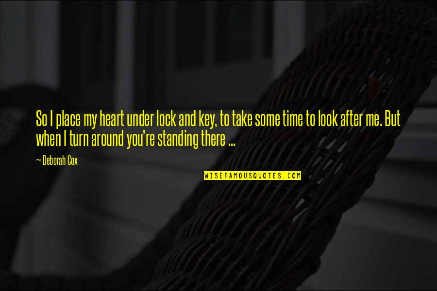 Lock Up Your Heart Quotes By Deborah Cox: So I place my heart under lock and
