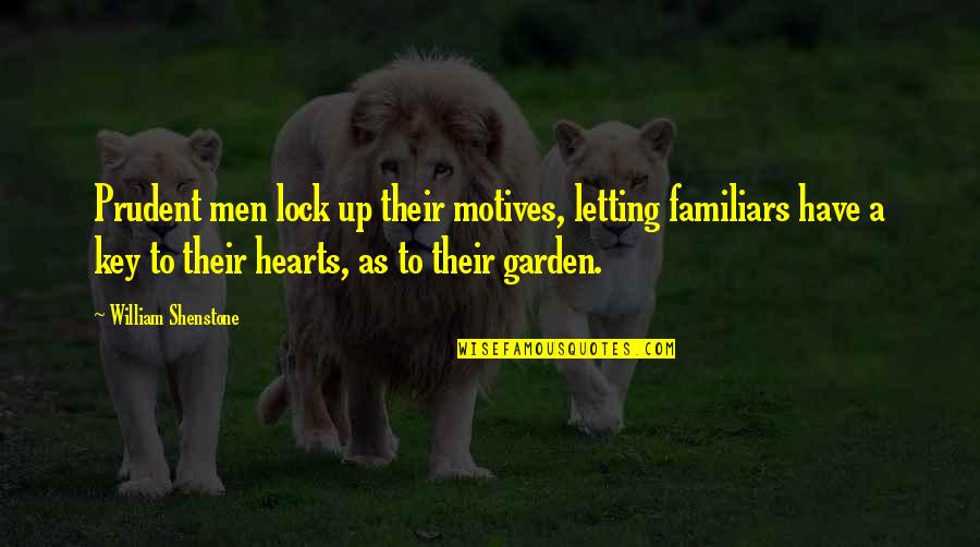 Lock Up Your Heart Quotes By William Shenstone: Prudent men lock up their motives, letting familiars