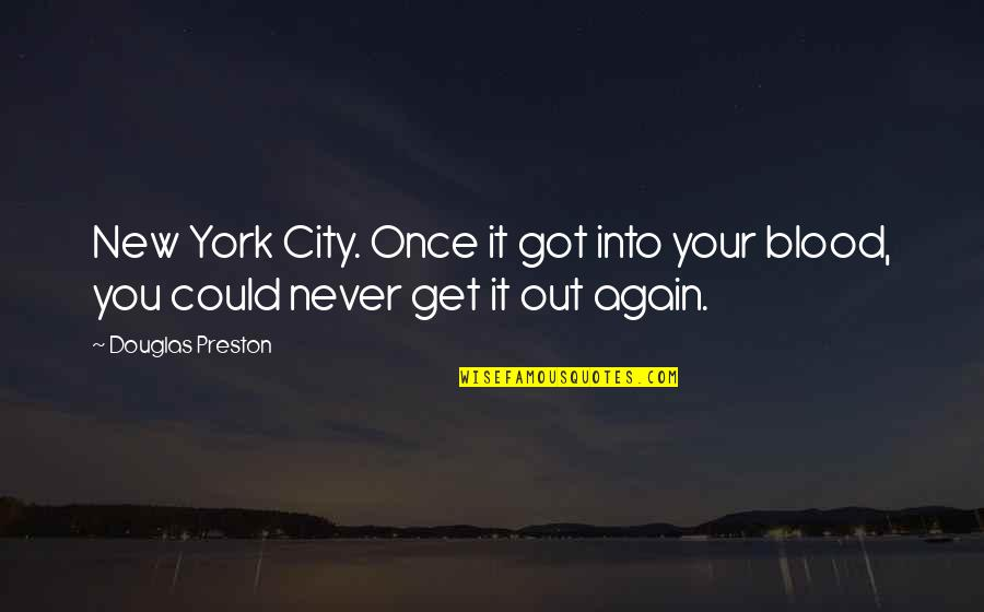 Locked Up Boyfriend Quotes By Douglas Preston: New York City. Once it got into your