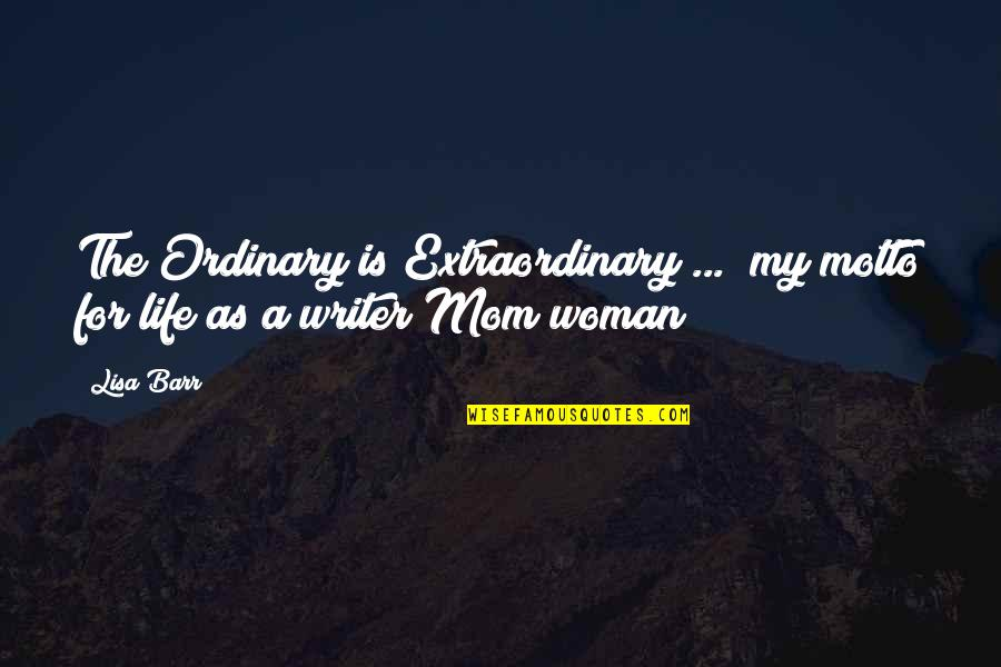 "Locs Quotes By Lisa Barr: The Ordinary is Extraordinary ..."" my motto for"