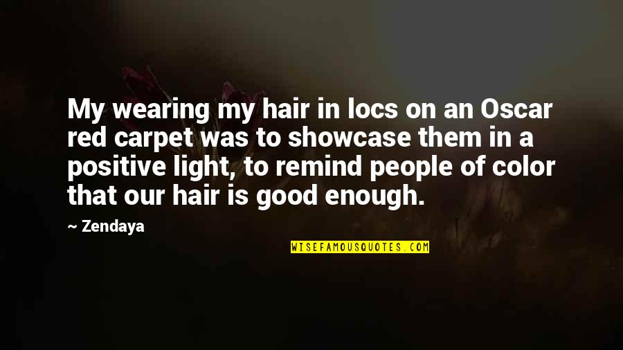 Locs Quotes By Zendaya: My wearing my hair in locs on an