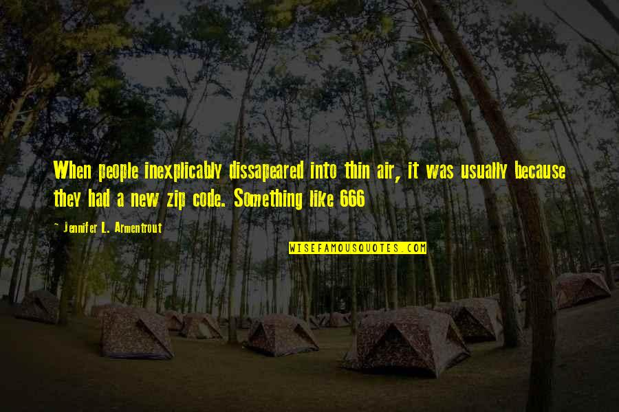 Loganberries Quotes By Jennifer L. Armentrout: When people inexplicably dissapeared into thin air, it