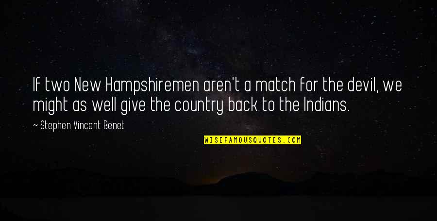 Loganberries Quotes By Stephen Vincent Benet: If two New Hampshiremen aren't a match for