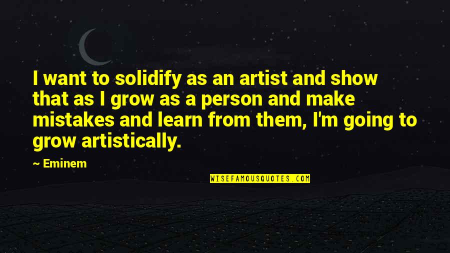 Logic Nikki Quotes By Eminem: I want to solidify as an artist and