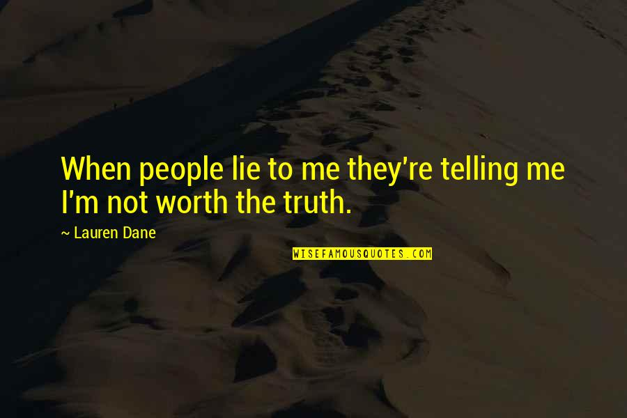 Logic Nikki Quotes By Lauren Dane: When people lie to me they're telling me