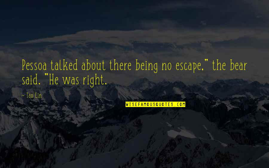 """Lol Champion Quotes By Tao Lin: Pessoa talked about there being no escape,"""" the"""