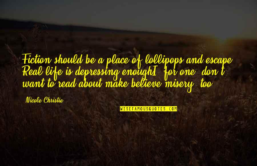 Lollipops Quotes By Nicole Christie: Fiction should be a place of lollipops and
