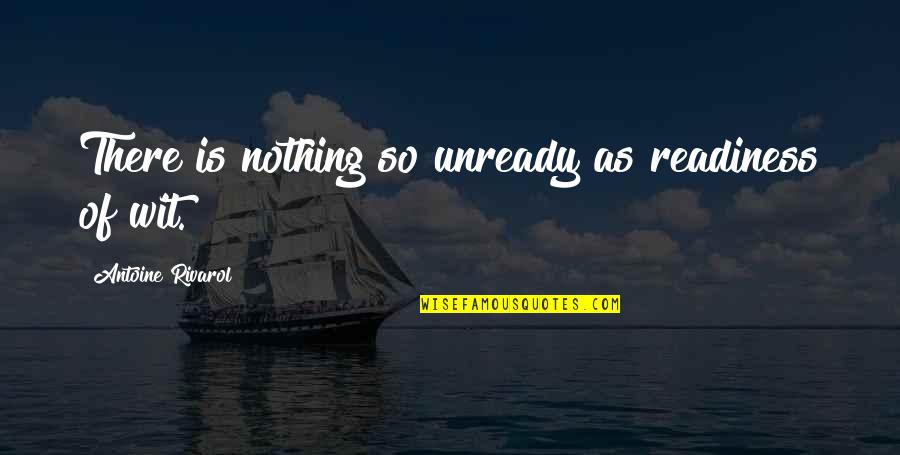 London Cabs Quotes By Antoine Rivarol: There is nothing so unready as readiness of