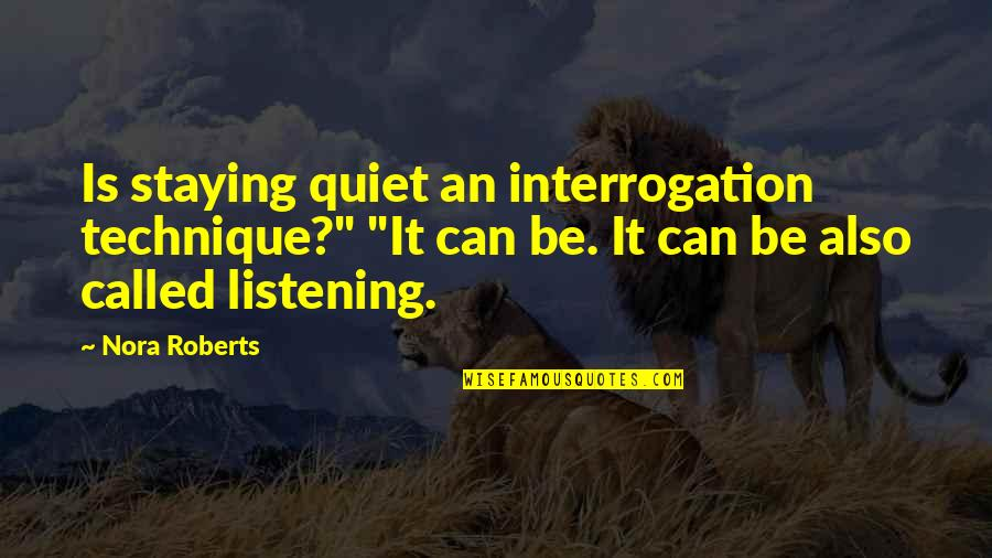 """London Cabs Quotes By Nora Roberts: Is staying quiet an interrogation technique?"""" """"It can"""