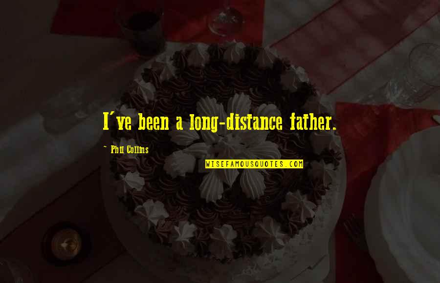 London Cabs Quotes By Phil Collins: I've been a long-distance father.