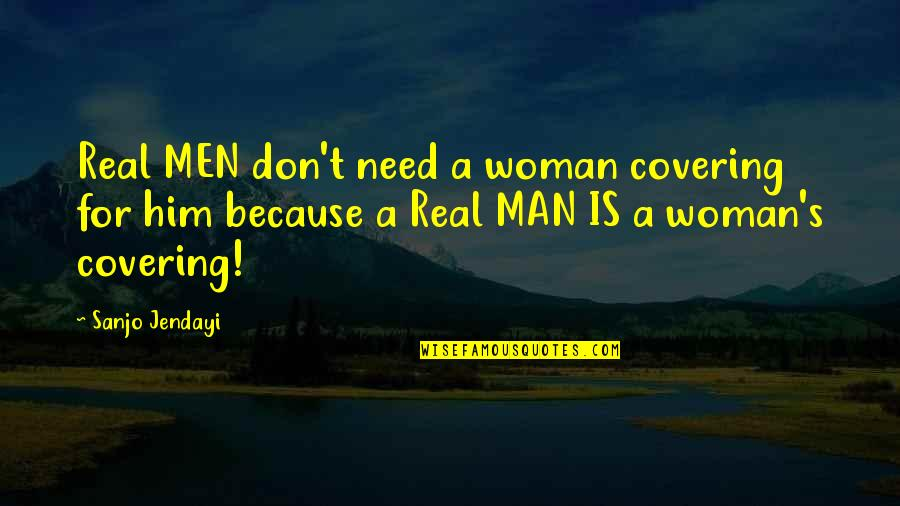 London Transport Quotes By Sanjo Jendayi: Real MEN don't need a woman covering for