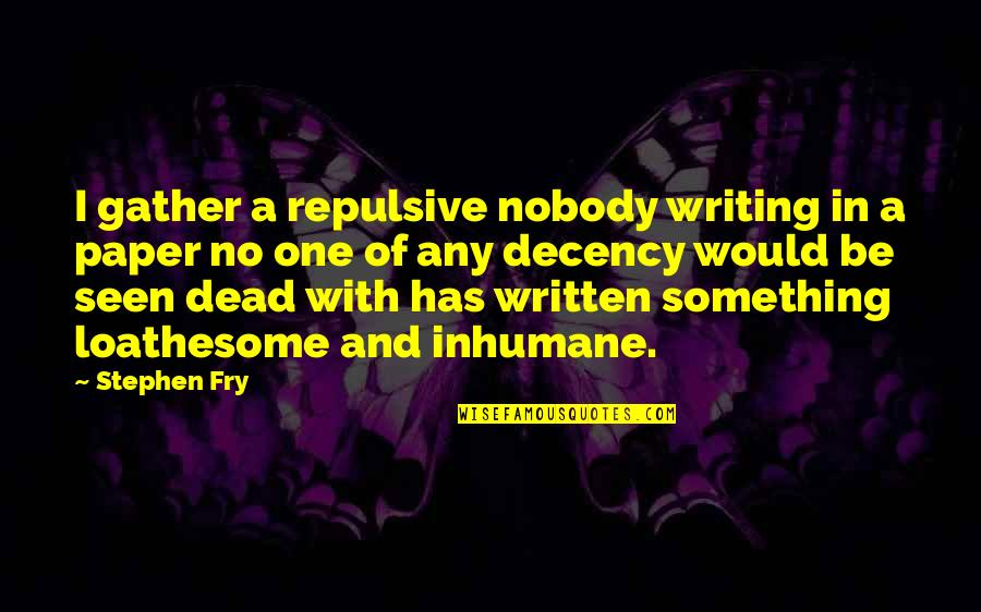 London Transport Quotes By Stephen Fry: I gather a repulsive nobody writing in a