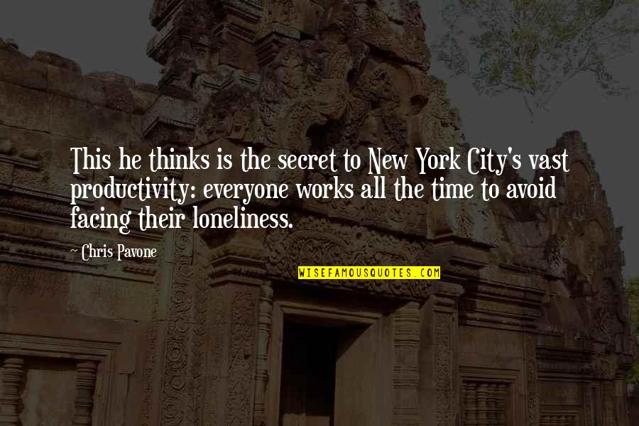 Loneliness In The City Quotes By Chris Pavone: This he thinks is the secret to New