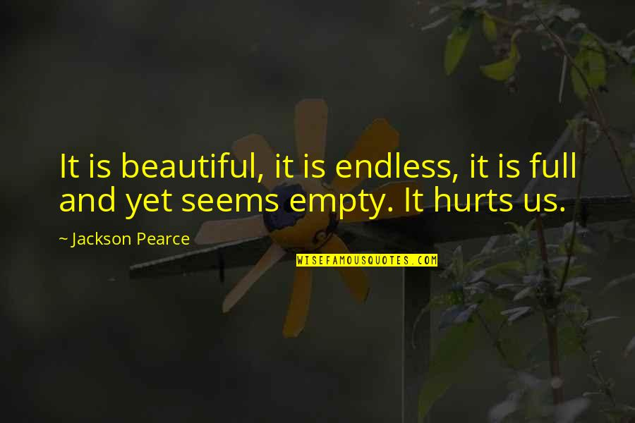 Lonely Life Quotes By Jackson Pearce: It is beautiful, it is endless, it is