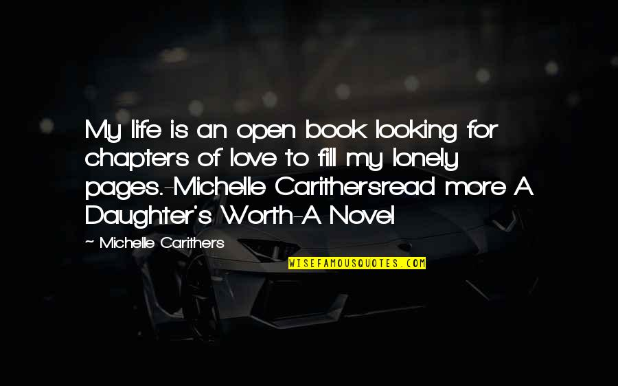 Lonely Life Quotes By Michelle Carithers: My life is an open book looking for