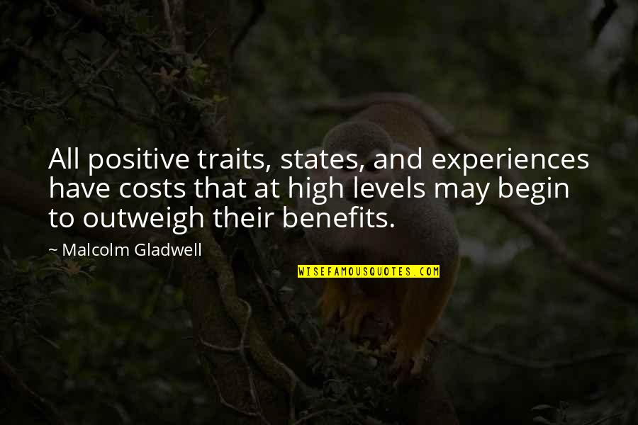 Lonely Tagalog Quotes By Malcolm Gladwell: All positive traits, states, and experiences have costs