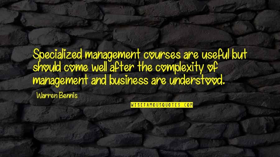 Lonely Tagalog Quotes By Warren Bennis: Specialized management courses are useful but should come