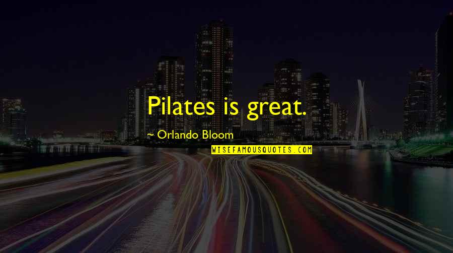 Lonestar Amazed Quotes By Orlando Bloom: Pilates is great.