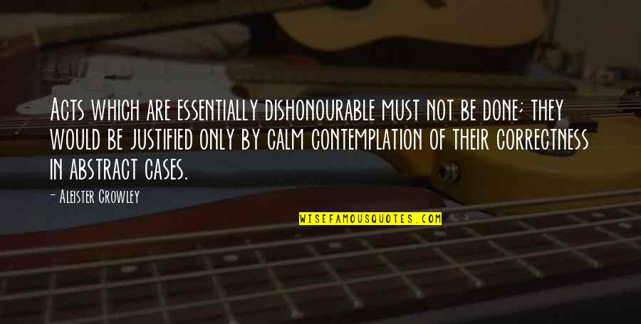 Long Courtship Quotes By Aleister Crowley: Acts which are essentially dishonourable must not be