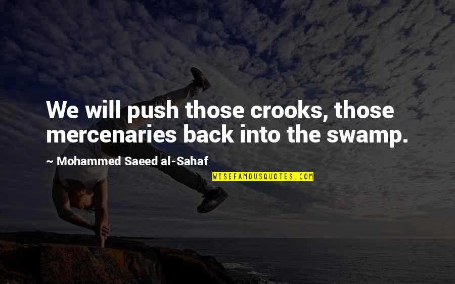 Long Distance Movers Quotes By Mohammed Saeed Al-Sahaf: We will push those crooks, those mercenaries back