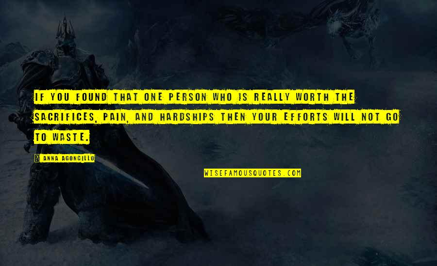Long Distance Relationship Love Quotes By Anna Agoncillo: If you found that one person who is