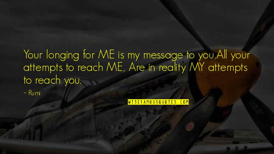 Long Distance Relationships On Valentines Day Quotes By Rumi: Your longing for ME is my message to