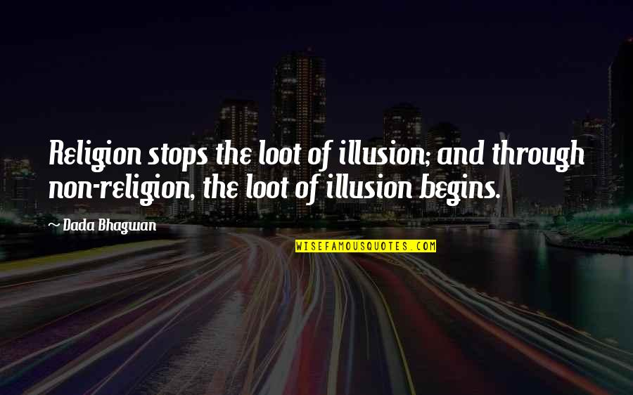Long Distance Swimmer Quotes By Dada Bhagwan: Religion stops the loot of illusion; and through