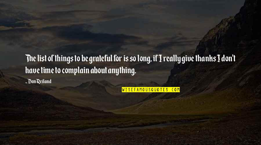 Long Don't Give Up Quotes By Dan Reiland: The list of things to be grateful for