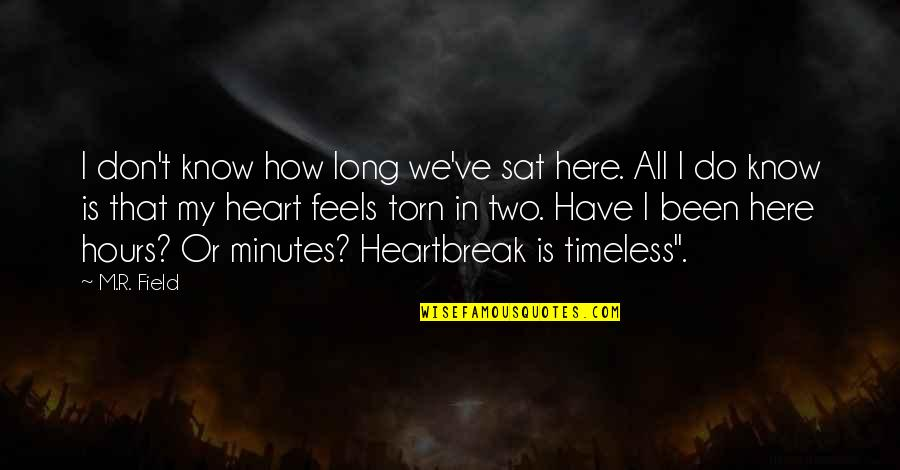 Long Hours Quotes By M.R. Field: I don't know how long we've sat here.