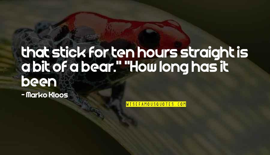 Long Hours Quotes By Marko Kloos: that stick for ten hours straight is a