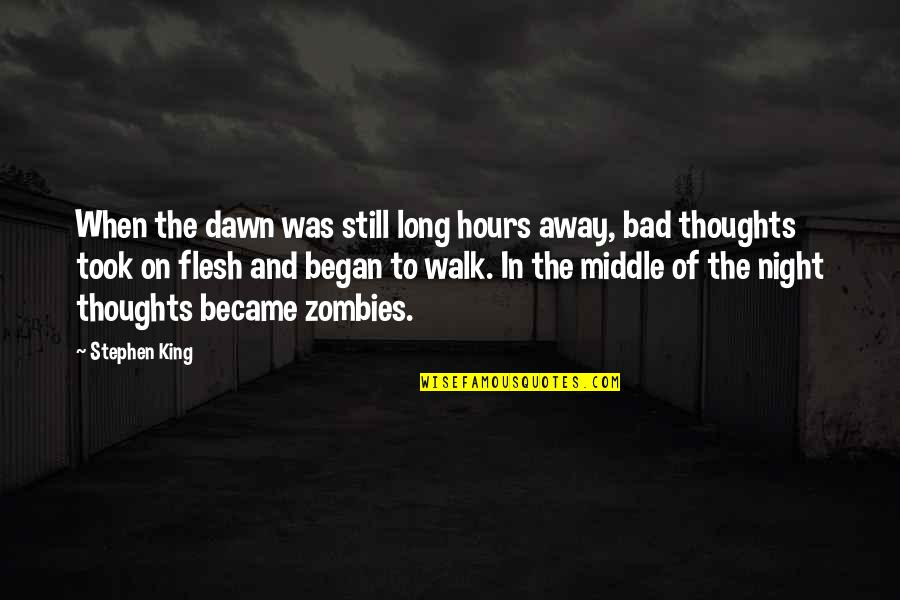 Long Hours Quotes By Stephen King: When the dawn was still long hours away,