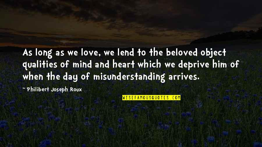 Long I Love Him Quotes By Philibert Joseph Roux: As long as we love, we lend to