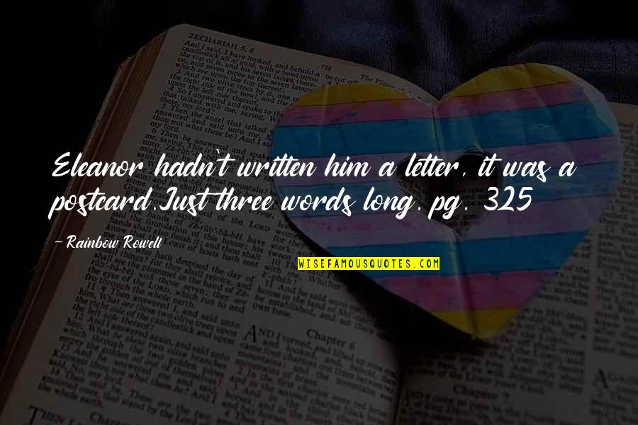 Long I Love Him Quotes By Rainbow Rowell: Eleanor hadn't written him a letter, it was