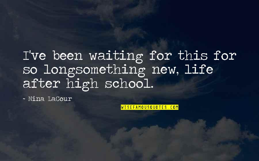 Long Long After School Quotes By Nina LaCour: I've been waiting for this for so longsomething