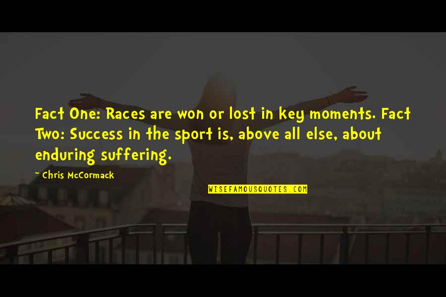 Long Lost Relative Quotes By Chris McCormack: Fact One: Races are won or lost in