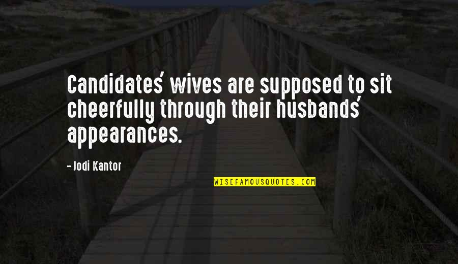 Long Lost Relative Quotes By Jodi Kantor: Candidates' wives are supposed to sit cheerfully through