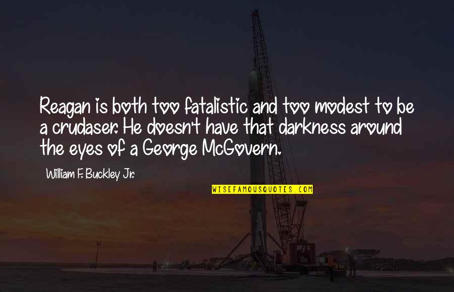 Long Race Horse Quotes By William F. Buckley Jr.: Reagan is both too fatalistic and too modest